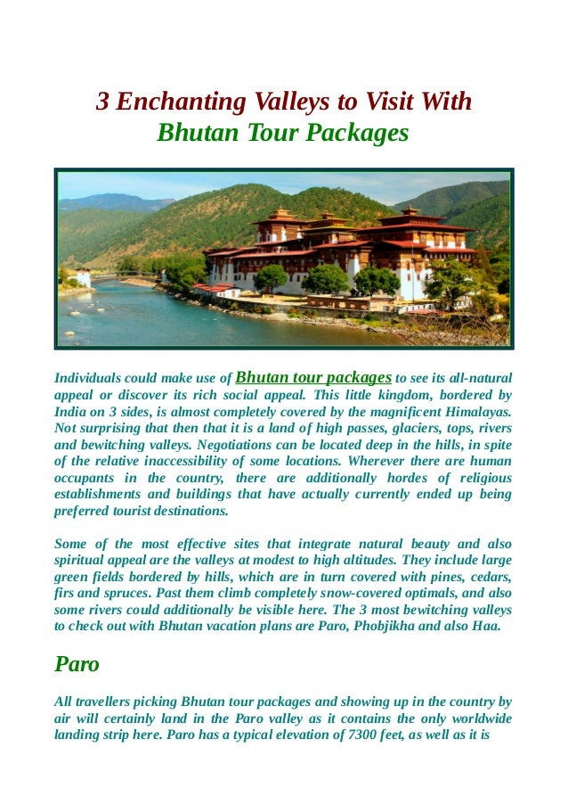 3 Enchanting Valleys to Visit With Bhutan Tour Packages Individuals could make use of Bhutan tour packages to see its all-...