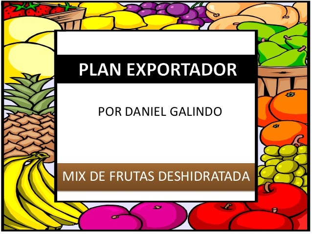 MIX DE FRUTAS DESHIDRATADA20/05/2013POR DANIEL GALINDO