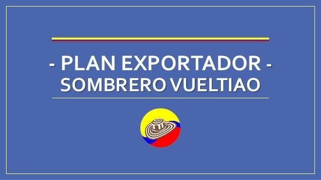 Plan exportador  SOMBRERO VUELTIAO (Colombia - Panamá) 0df8baeaf2c
