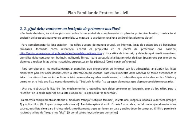 Plan Familiar de Protección civil2. 2. ¿Qué debe contener un botiquín de primeros auxilios?- En lluvia de ideas, los chico...