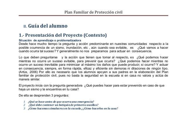 Plan Familiar de Protección civil   II.   Guía del alumno1.- Presentación del Proyecto (Contexto)Situación de aprendizaje ...