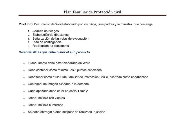 Plan Familiar de Protección civilProducto: Documento de Word elaborado por los niños, sus padres y la maestra que contenga...