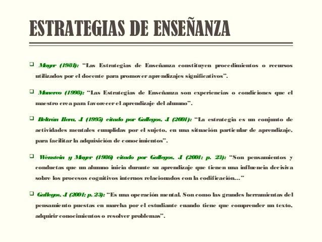 """ESTRATEGIAS DE ENSEÑANZA  Mayer (1984): """"Las Estrategias de Enseñanza constituyen procedimientos o recursos utilizados po..."""
