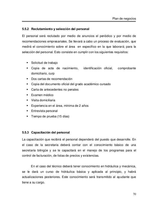 Plan de negocios5.5.2 Reclutamiento y selección del personalEl personal será reclutado por medio de anuncios el periódico ...