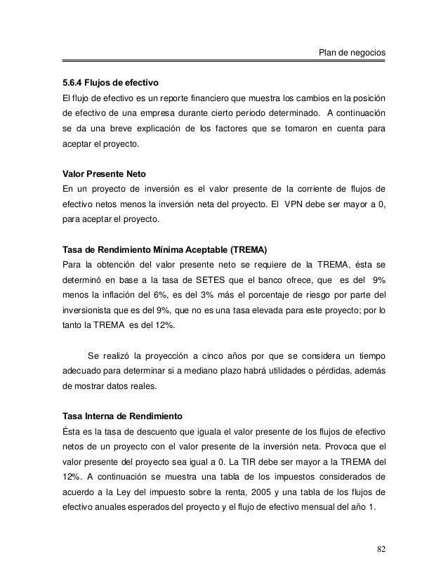 Plan de negocios5.6.4 Flujos de efectivoEl flujo de efectivo es un reporte financiero que muestra los cambios en la posici...