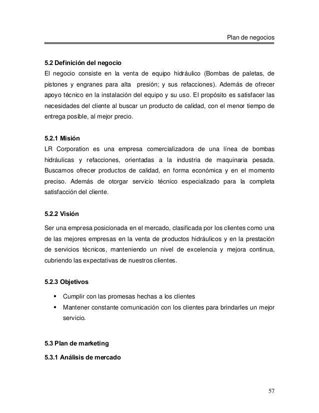 Plan de negocios5.2 Definición del negocioEl negocio consiste en la venta de equipo hidráulico (Bombas de paletas, depisto...