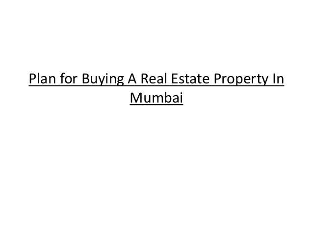Plan for Buying A Real Estate Property In Mumbai