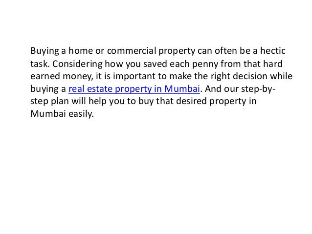 Buying a home or commercial property can often be a hectic task. Considering how you saved each penny from that hard earne...