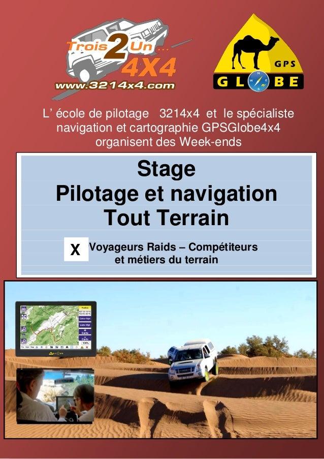 L' école de pilotage 3214x4 et le spécialiste   navigation et cartographie GPSGlobe4x4          organisent des Week-ends  ...