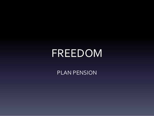 FREEDOM PLAN PENSION