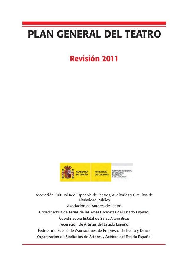 PLAN GENERAL DEL TEATRO Revisión 2011 Asociación Cultural Red Española de Teatros, Auditorios y Circuitos de Titularidad P...