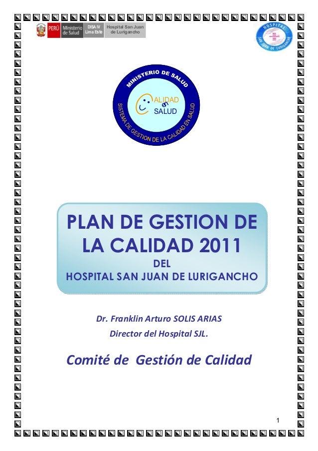 1 Hospital San Juan de Lurigancho DISA IV Lima Este Ç Dr. Franklin Arturo SOLIS ARIAS Director del Hospital SJL. Comité de...