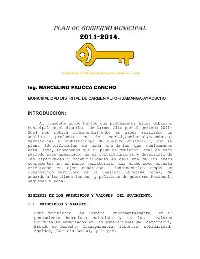 """PLAN DE GOBIERNO MUNICIPAL  2011-2014.  """"MOVIMIENTO INDEPENDIENTE INNOVACION REGIONAL"""" MIRE  Ing. MARCELINO PAUCCA CANCHO ..."""