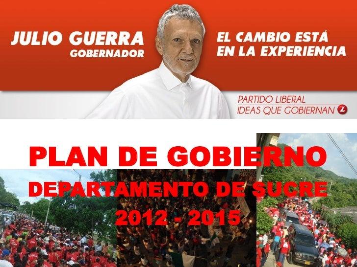 PLAN DE GOBIERNODEPARTAMENTO DE SUCRE      2012 - 2015