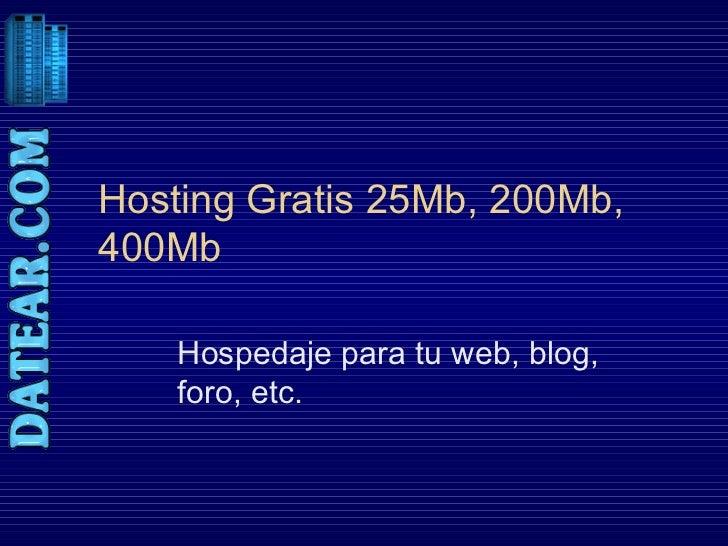 Hosting Gratis 25Mb, 200Mb, 400Mb Hospedaje para tu web, blog, foro, etc.