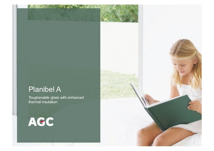 Planibel AToughenable glass with enhancedthermal insulation