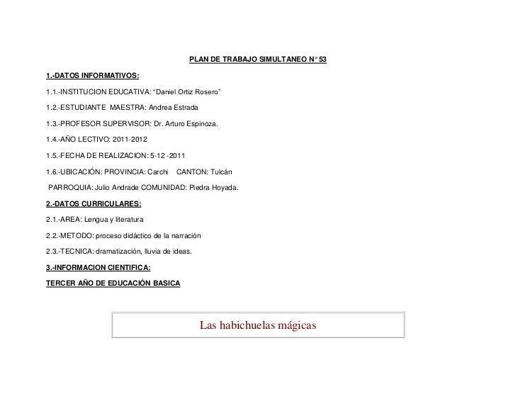 """PLAN DE TRABAJO SIMULTANEO N° 531.-DATOS INFORMATIVOS:1.1.-INSTITUCION EDUCATIVA: """"Daniel Ortiz Rosero""""1.2.-ESTUDIANTE MAE..."""