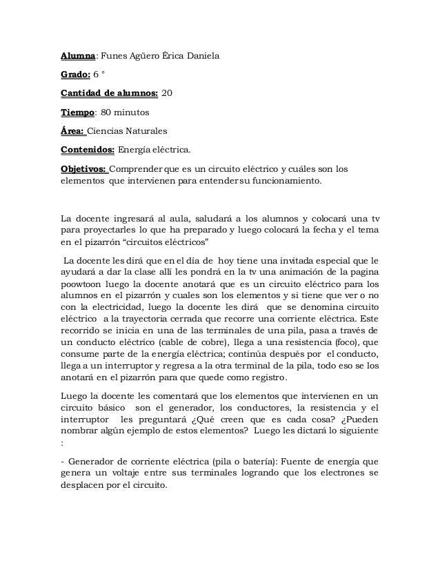 Alumna: Funes Agüero Érica Daniela Grado: 6 ° Cantidad de alumnos: 20 Tiempo: 80 minutos Área: Ciencias Naturales Contenid...