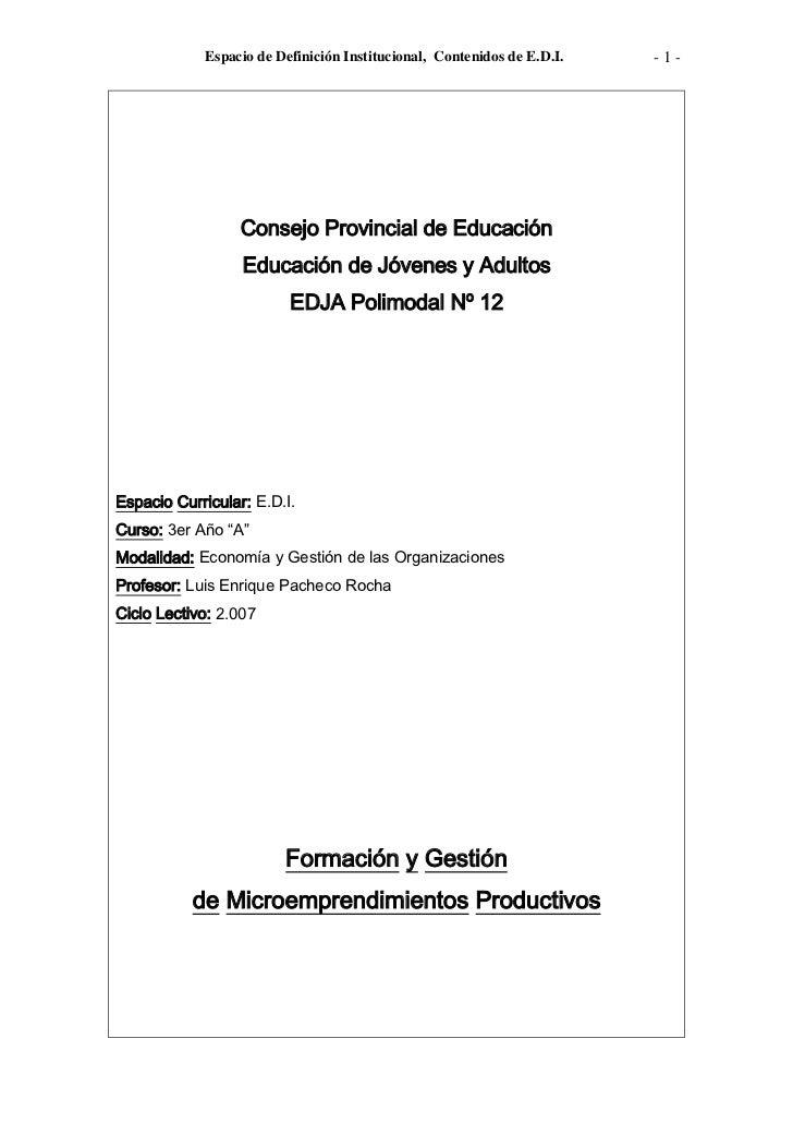 Espacio de Definición Institucional, Contenidos de E.D.I.   -1-                       Consejo Provincial de Educación     ...