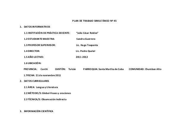 """PLAN DE TRABAJO SIMULTÀNEO Nº 45 1. DATOS INFORMATIVOS 1.1 INSTITUCIÒN DE PRÀCTICA DOCENTE: """"Julio César Robles"""" 1.2 ESTUD..."""