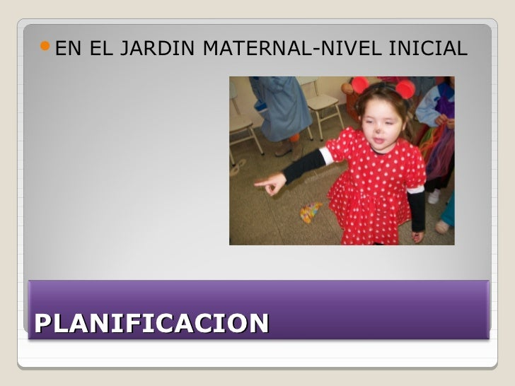 EN   EL JARDIN MATERNAL-NIVEL INICIALPLANIFICACION