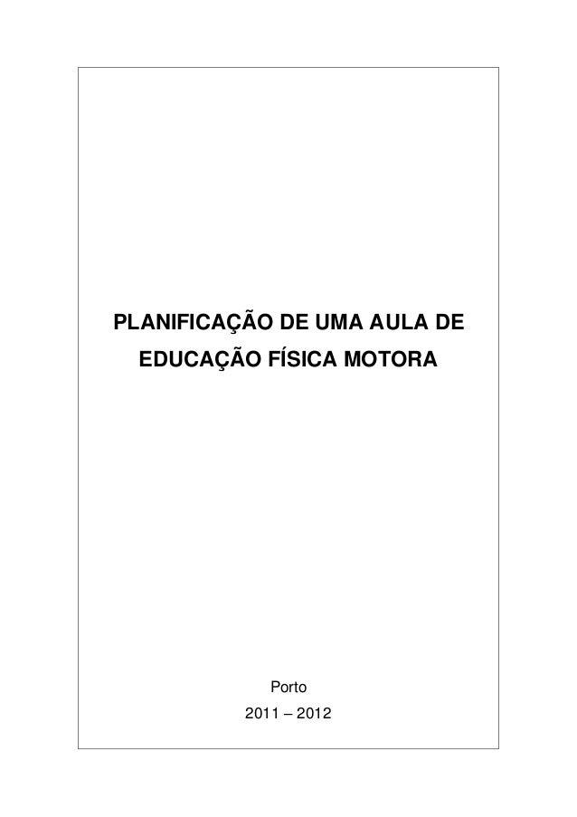 PLANIFICAÇÃO DE UMA AULA DE  EDUCAÇÃO FÍSICA MOTORA             Porto          2011 – 2012