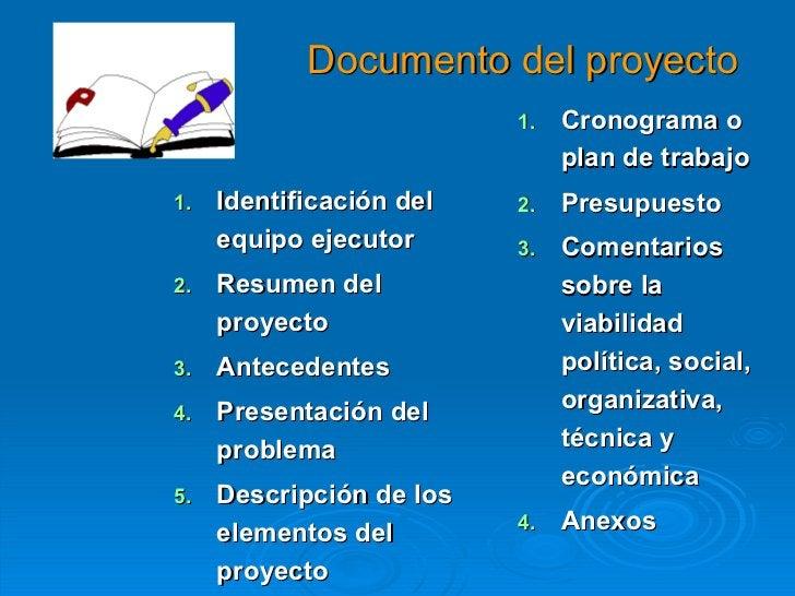 Documento del proyecto <ul><li>Identificación del equipo ejecutor </li></ul><ul><li>Resumen del proyecto </li></ul><ul><li...