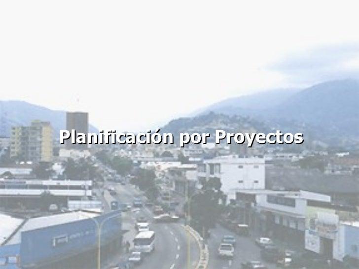 Planificación por Proyectos