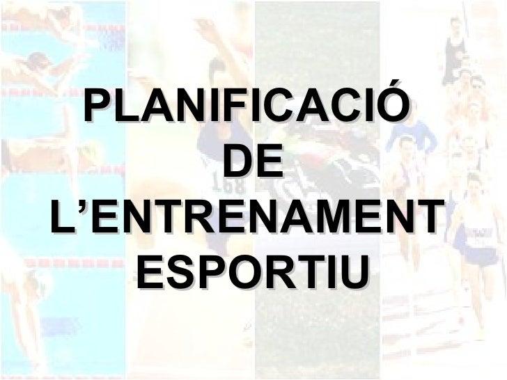 PLANIFICACIÓ  DE L'ENTRENAMENT  ESPORTIU