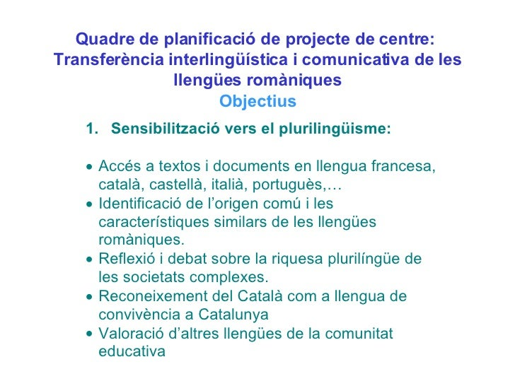 Quadre de planificació de projecte de centre:  Transferència interlingüística i comunicativa de les llengües romàniques Ob...