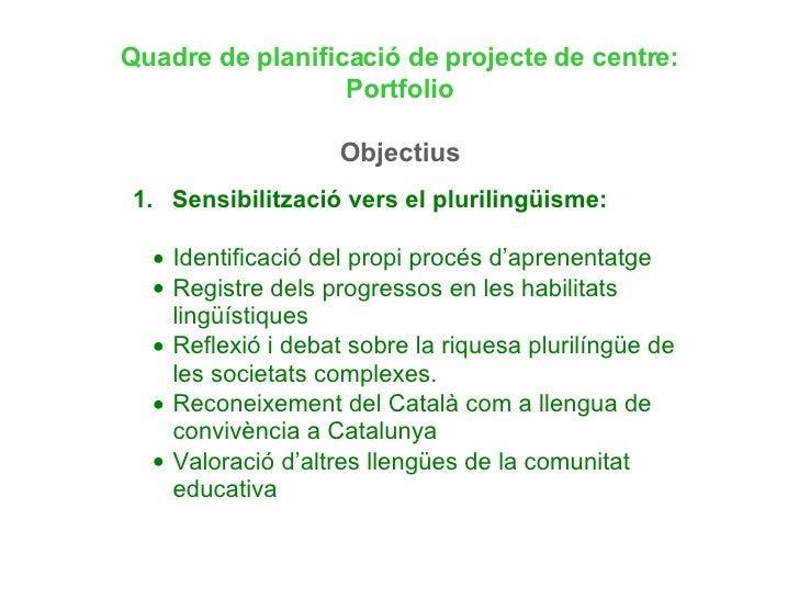 Quadre de planificació de projecte de centre: Portfolio Objectius