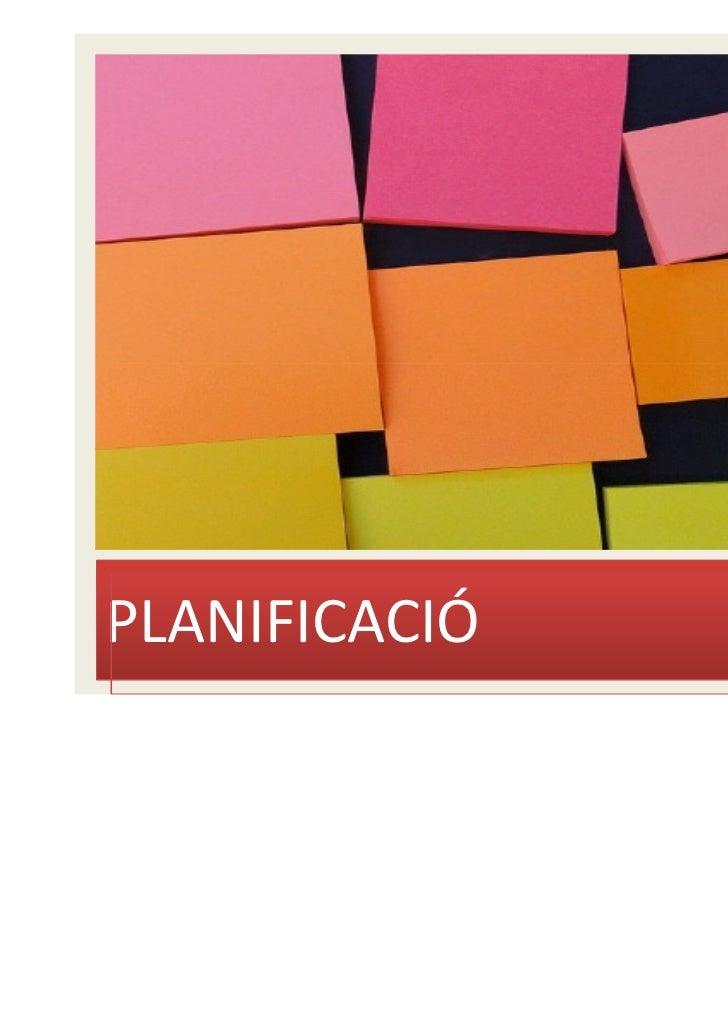 PLANIFICACIÓ                       Curs de Directors de lleure infantil i juvenil                                         ...