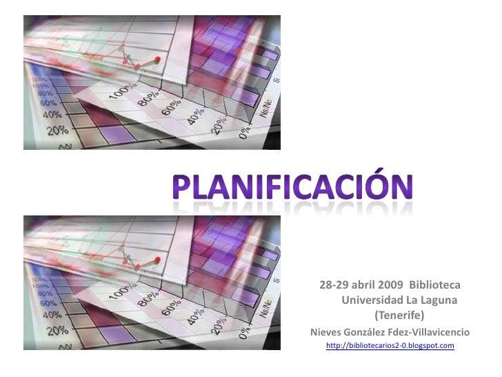 28-29 abril 2009 Biblioteca      Universidad La Laguna             (Tenerife) Nieves González Fdez-Villavicencio    http:/...