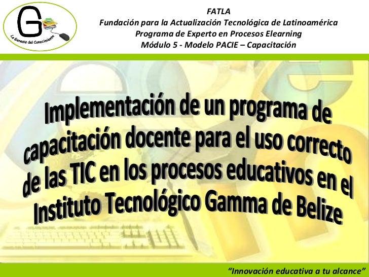 """"""" Innovación educativa a tu alcance"""" FATLA Fundación para la Actualización Tecnológica de Latinoamérica Programa de Expert..."""