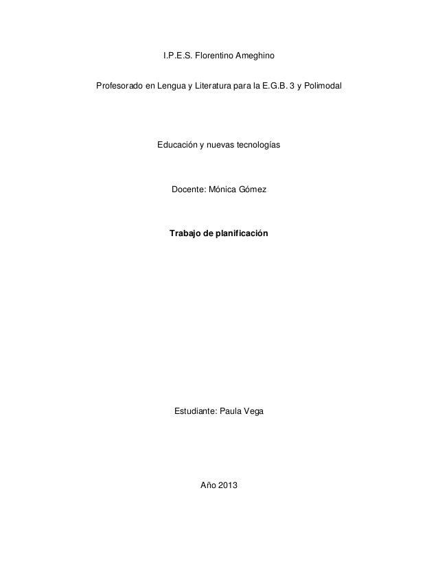 I.P.E.S. Florentino Ameghino  Profesorado en Lengua y Literatura para la E.G.B. 3 y Polimodal  Educación y nuevas tecnolog...
