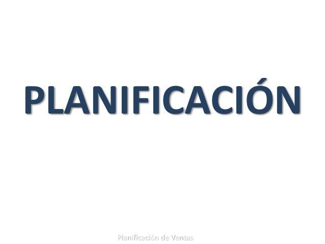 PLANIFICACIÓN Planificación de Ventas