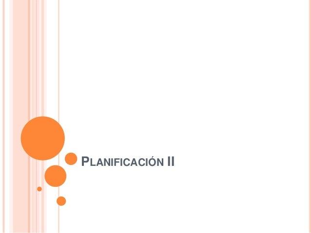 PLANIFICACIÓN II