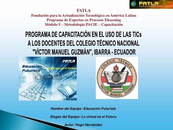 FATLA<br />Fundación para la Actualización Tecnológica en América Latina<br />Programa de Expertos en Procesos Elearning<b...