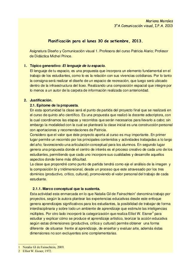 Mariana Morales 3°A Comunicación visual, I.P.A. 2013  Planificación para el lunes 30 de setiembre, 2013. Asignatura Diseño...