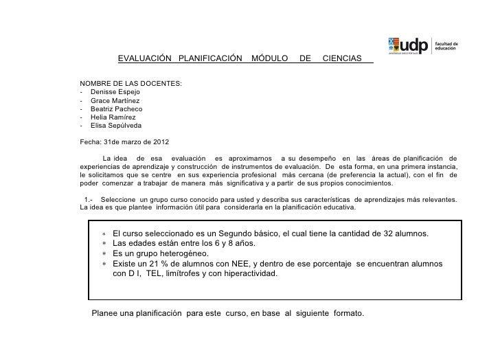EVALUACIÓN PLANIFICACIÓN                MÓDULO         DE     CIENCIASNOMBRE DE LAS DOCENTES:- Denisse Espejo- Grace Martí...