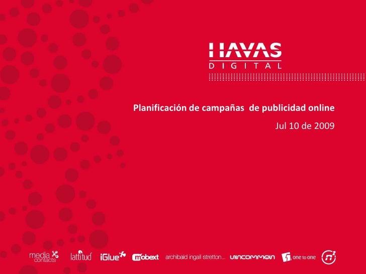 Planificación de campañas  de publicidad online<br />Jul 10 de 2009<br />