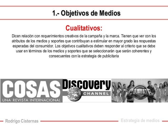 Cualitativos:  Dicen relación con requerimientos creativos de la campaña y la marca. Tienen que ver con los atributos de l...