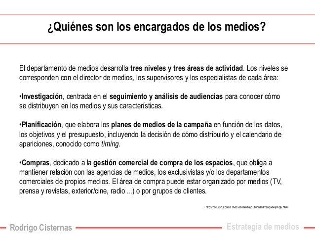 ¿Quiénes son los encargados de los medios?  El departamento de medios desarrolla tres niveles y tres áreas de actividad. L...