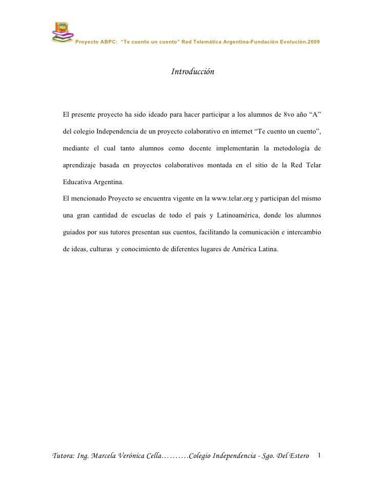 """Proyecto ABPC: """"Te cuento un cuento"""" Red Telemática Argentina-Fundación Evolución.2009                                    ..."""
