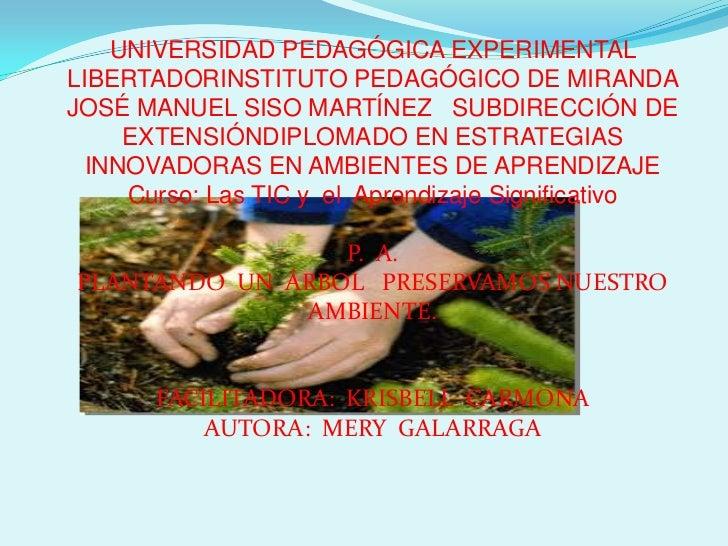 UNIVERSIDAD PEDAGÓGICA EXPERIMENTALLIBERTADORINSTITUTO PEDAGÓGICO DE MIRANDAJOSÉ MANUEL SISO MARTÍNEZ SUBDIRECCIÓN DE     ...