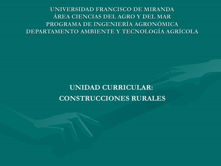 UNIVERSIDAD FRANCISCO DE MIRANDA       ÁREA CIENCIAS DEL AGRO Y DEL MAR     PROGRAMA DE INGENIERÍA AGRONÓMICADEPARTAMENTO ...