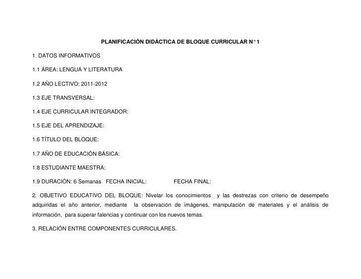 PLANIFICACIÓN DIDÁCTICA DE BLOQUE CURRICULAR N° 1<br />1. DATOS INFORMATIVOS <br />1.1 ÁREA: LENGUA Y LITERATURA <br />1.2...