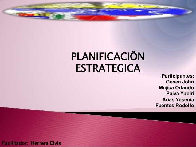 PLANIFICACIÖN                              ESTRATEGICA                                               Participantes:       ...