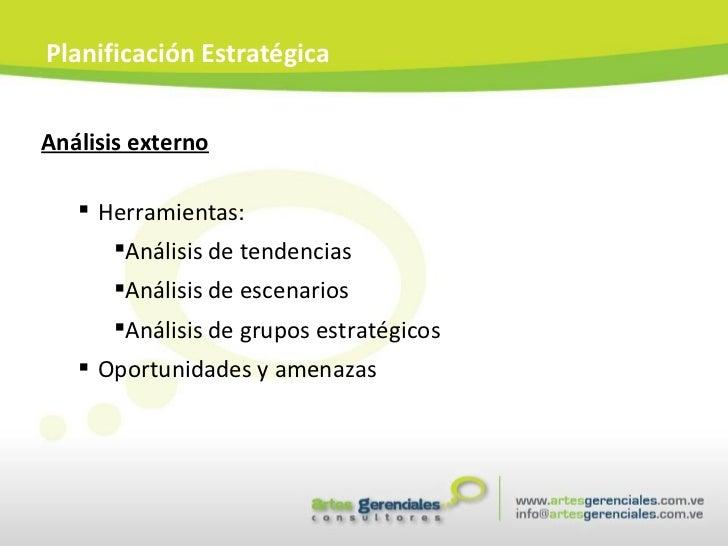 <ul><li>Análisis externo </li></ul><ul><ul><li>Herramientas: </li></ul></ul><ul><ul><ul><li>Análisis de tendencias </li></...