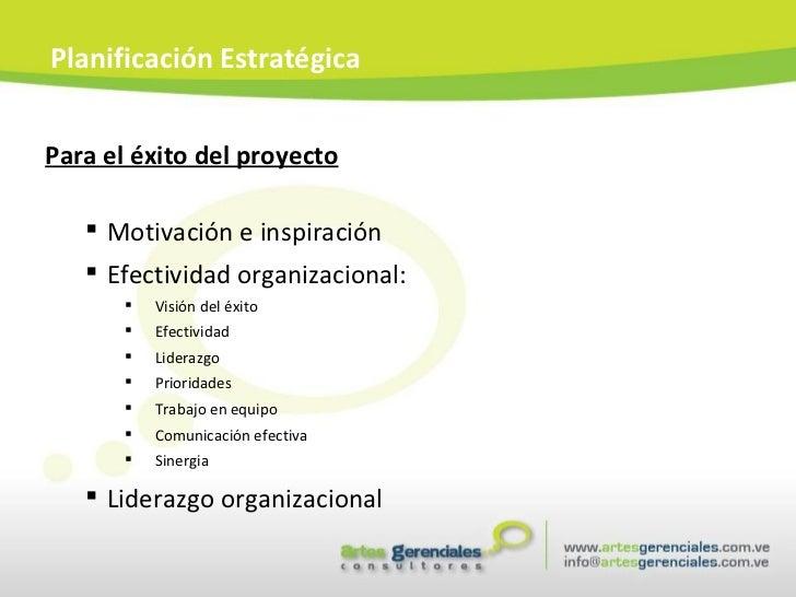 <ul><li>Para el éxito del proyecto </li></ul><ul><ul><li>Motivación e inspiración </li></ul></ul><ul><ul><li>Efectividad o...